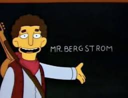 'The Simpsons' portrayed the life of the supply teacher though the character, Mr Bergstrom.